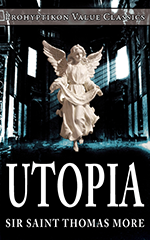 Utopia, Sir Saint Thomas More. 978-0-9812244-4-2