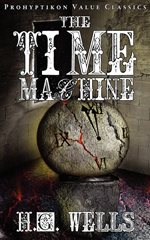 The Time Machine, H.G. Wells. 978-1-926801-02-5
