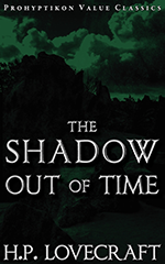 The Shadow Out of Time, H.P. Lovecraft. 978-1-926801-07-0