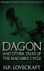 Dagon and Other Tales of the Macabre Cycle, H.P. Lovecraft. 978-1-926801-08-7